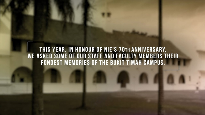 National Institute of Education (NIE): Reminisce Fond Memories | NIE 70th Anniversary Special